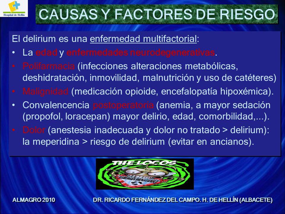 CAUSAS Y FACTORES DE RIESGO El delirium es una enfermedad multifactorial: La edad y enfermedades neurodegenerativas. Polifarmacia (infecciones alterac