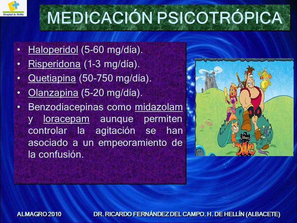 Haloperidol (5-60 mg/día). Risperidona (1-3 mg/día). Quetiapina (50-750 mg/día). Olanzapina (5-20 mg/día). Benzodiacepinas como midazolam y loracepam