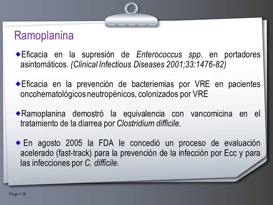 Page 38 Eficacia en la supresión de Enterococcus spp. en portadores asintomáticos. (Clinical Infectious Diseases 2001;33:1476-82) Eficacia en la preve