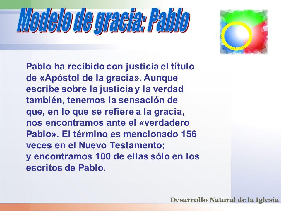 Pablo ha recibido con justicia el título de «Apóstol de la gracia». Aunque escribe sobre la justicia y la verdad también, tenemos la sensación de que,