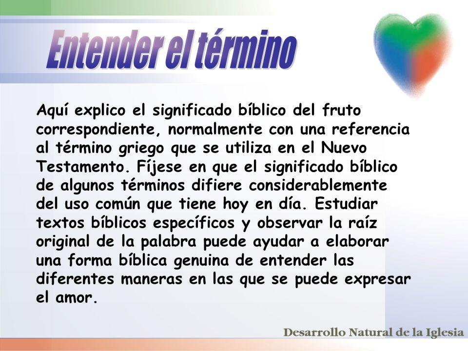 Aquí explico el significado bíblico del fruto correspondiente, normalmente con una referencia al término griego que se utiliza en el Nuevo Testamento.