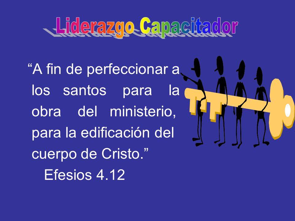 A fin de perfeccionar a los santos para la obra del ministerio, para la edificación del cuerpo de Cristo. Efesios 4.12