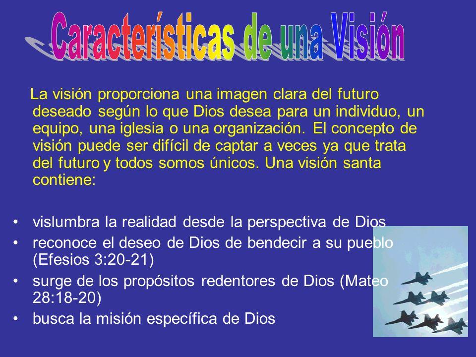 La visión proporciona una imagen clara del futuro deseado según lo que Dios desea para un individuo, un equipo, una iglesia o una organización. El con