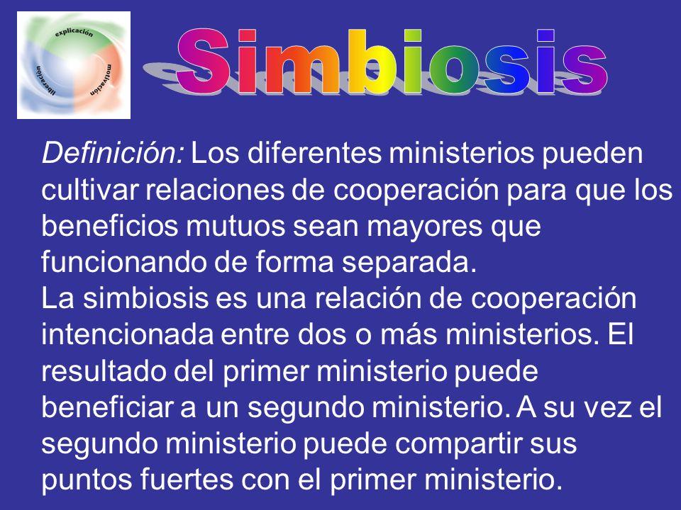 Definición: Los diferentes ministerios pueden cultivar relaciones de cooperación para que los beneficios mutuos sean mayores que funcionando de forma
