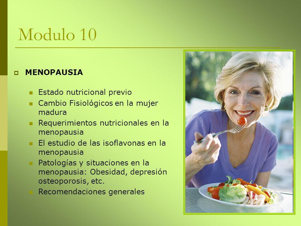 MENOPAUSIA Estado nutricional previo Cambio Fisiológicos en la mujer madura Requerimientos nutricionales en la menopausia El estudio de las isoflavona