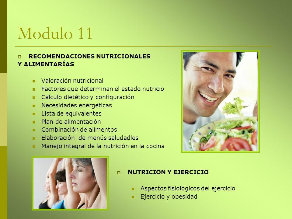 Modulo 11 RECOMENDACIONES NUTRICIONALES Y ALIMENTARÍAS Valoración nutricional Factores que determinan el estado nutricio Calculo dietético y configura