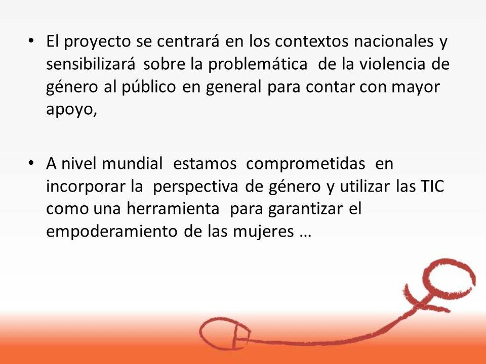 El proyecto se centrará en los contextos nacionales y sensibilizará sobre la problemática de la violencia de género al público en general para contar