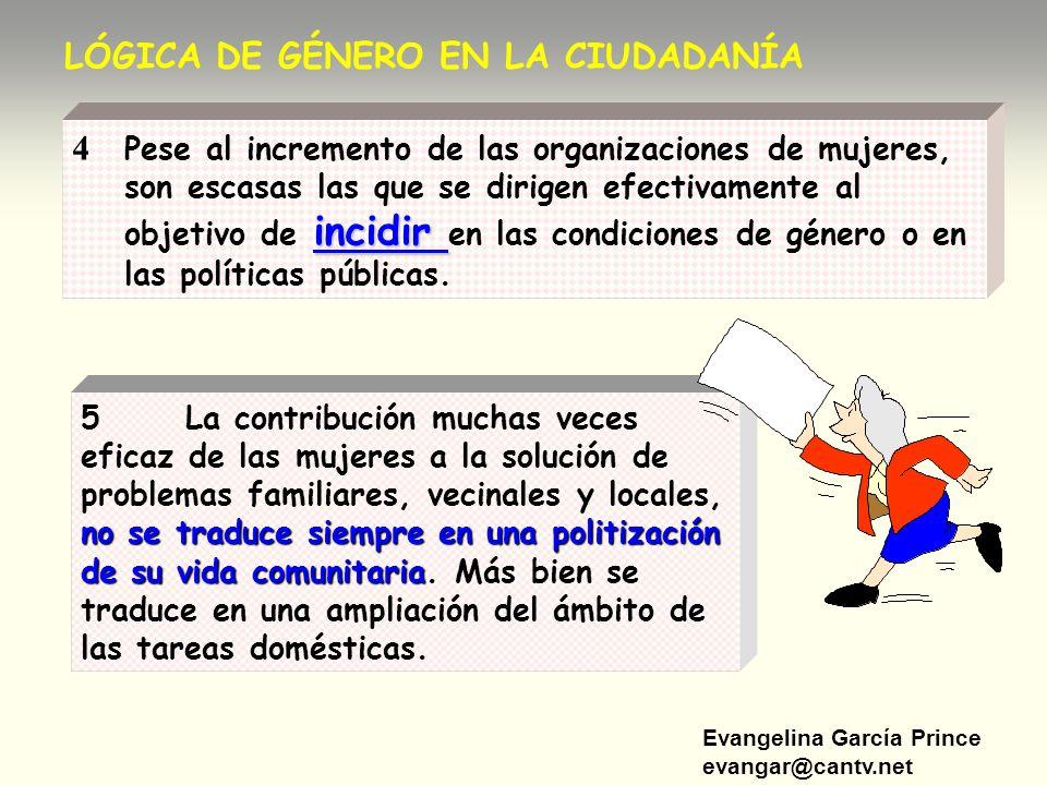 Evangelina García Prince evangar@cantv.net LÓGICA DE GÉNERO EN LA CIUDADANÍA incidir 4 Pese al incremento de las organizaciones de mujeres, son escasa