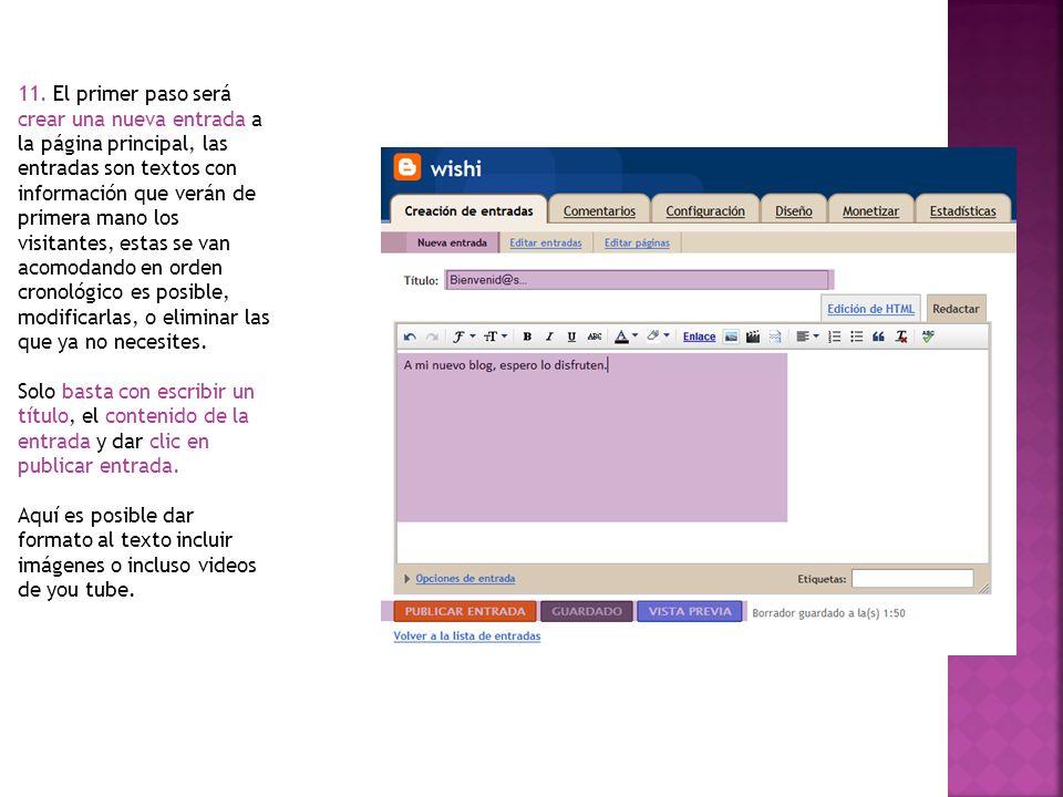 11. El primer paso será crear una nueva entrada a la página principal, las entradas son textos con información que verán de primera mano los visitante