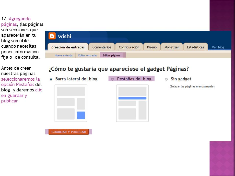 12. Agregando páginas, (las páginas son secciones que aparecerán en tu blog son útiles cuando necesitas poner información fija o de consulta. Antes de