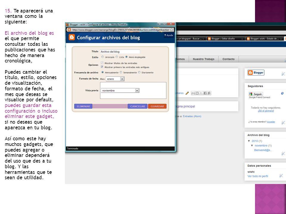 15. Te aparecerá una ventana como la siguiente: El archivo del blog es el que permite consultar todas las publicaciones que has hecho de manera cronol