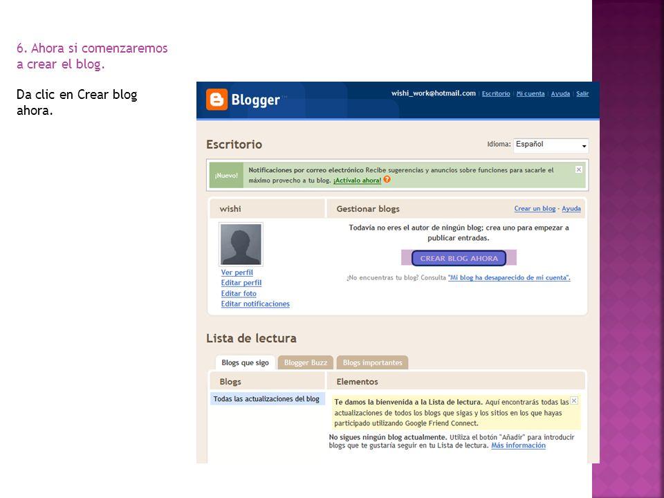 7.Asigna un nombre a tu blog 8. También un nombre a la dirección web o dominio.