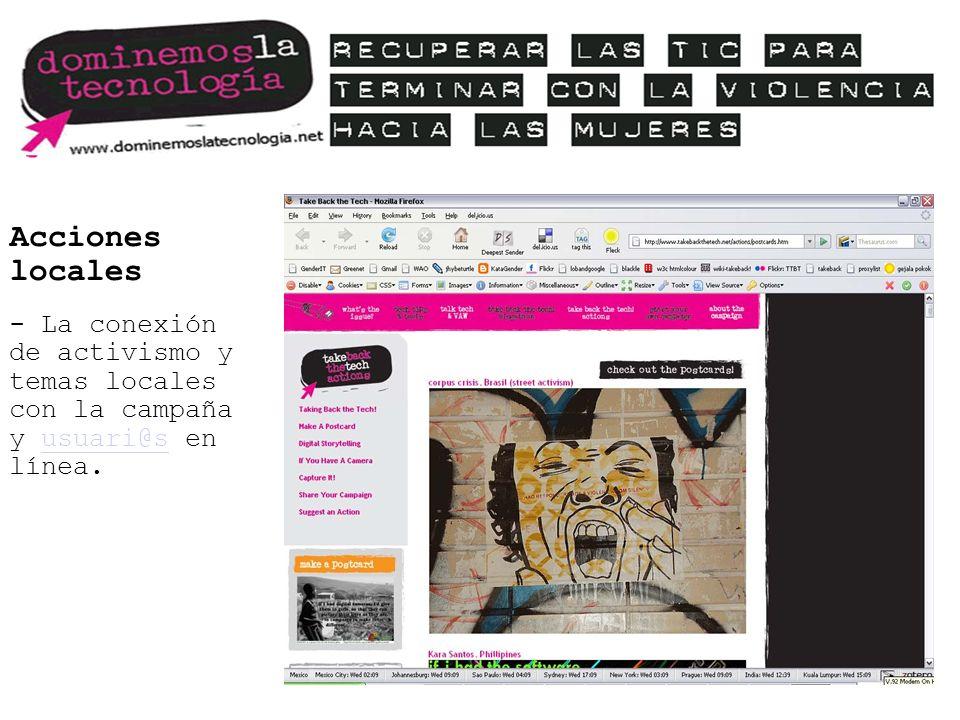 Acciones locales - La conexión de activismo y temas locales con la campaña y usuari@s en línea.usuari@s