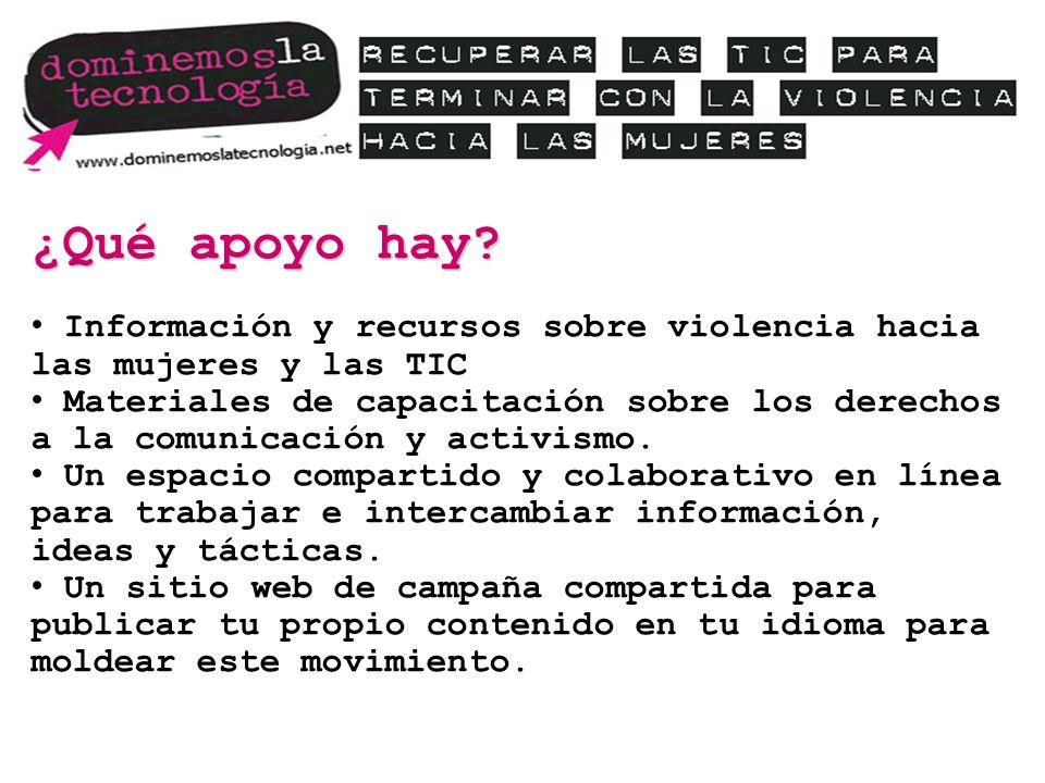 ¿Qué apoyo hay? Información y recursos sobre violencia hacia las mujeres y las TIC Materiales de capacitación sobre los derechos a la comunicación y a