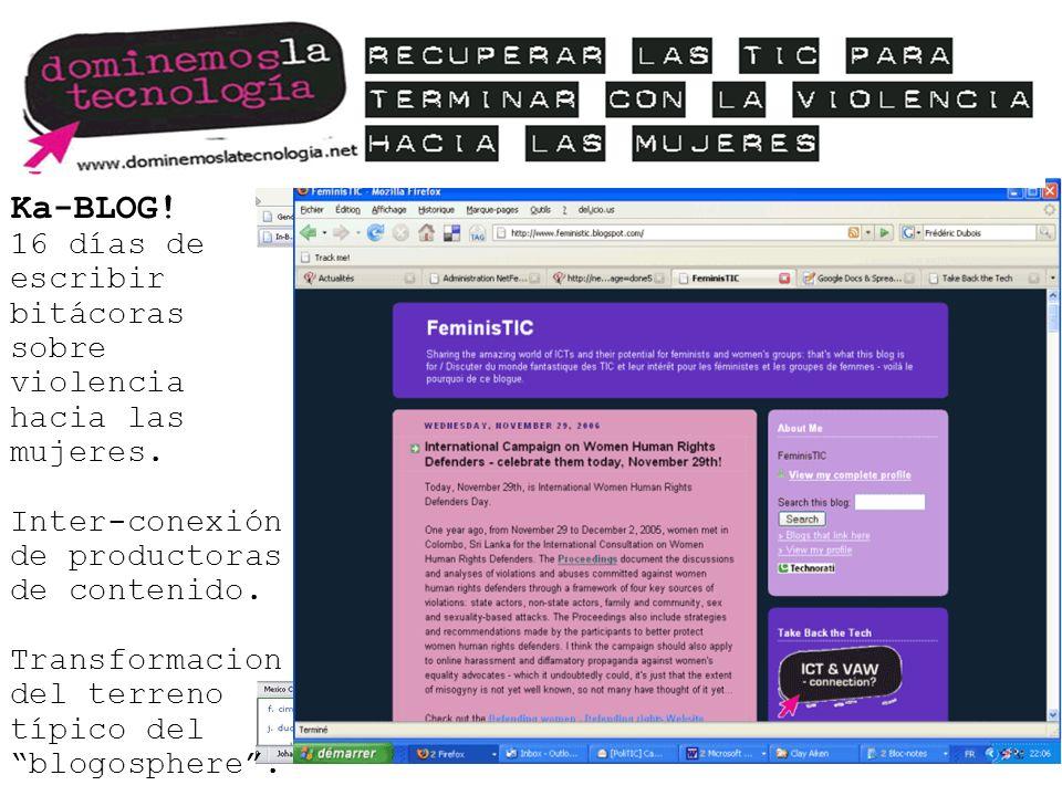 Ka-BLOG! 16 días de escribir bitácoras sobre violencia hacia las mujeres. Inter-conexión de productoras de contenido. Transformacion del terreno típic