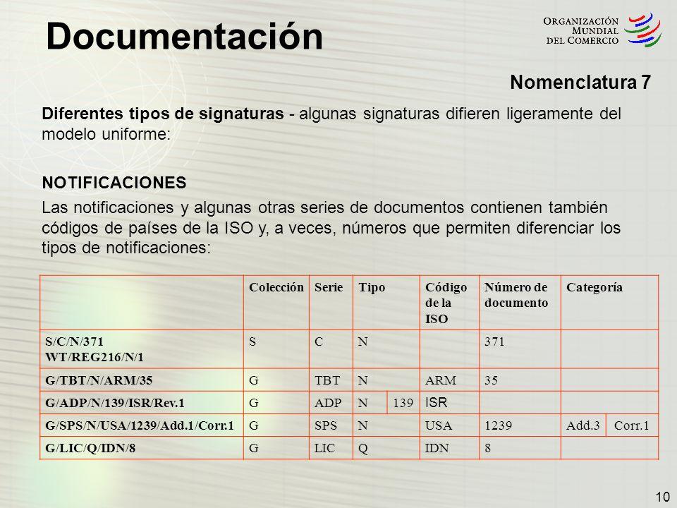 Documentación 10 Diferentes tipos de signaturas - algunas signaturas difieren ligeramente del modelo uniforme: NOTIFICACIONES Las notificaciones y alg