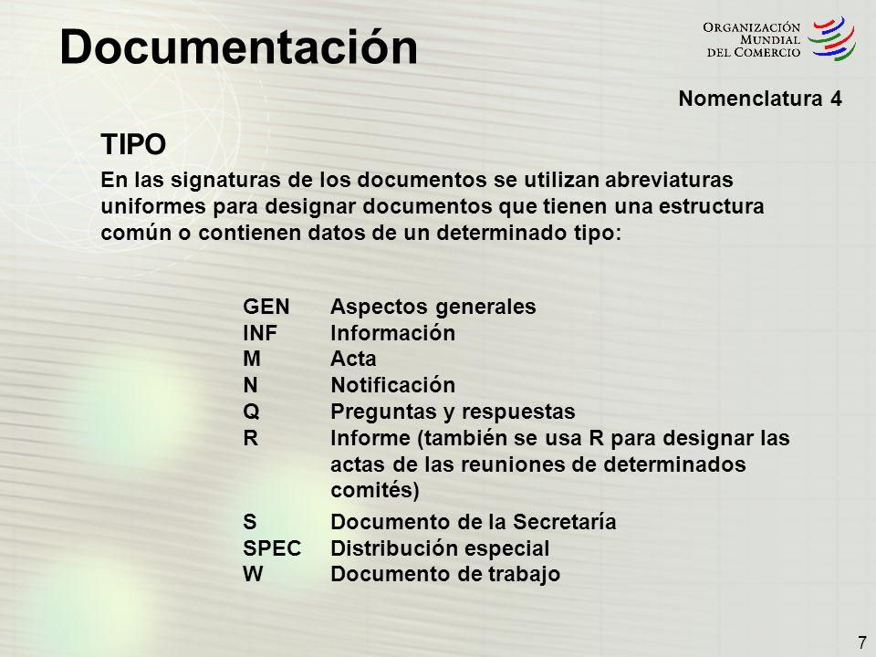 Documentación 7 Nomenclatura 4 TIPO En las signaturas de los documentos se utilizan abreviaturas uniformes para designar documentos que tienen una est