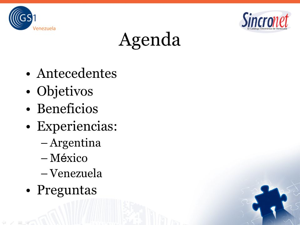 Agenda Antecedentes Objetivos Beneficios Experiencias: –Argentina –M é xico –Venezuela Preguntas