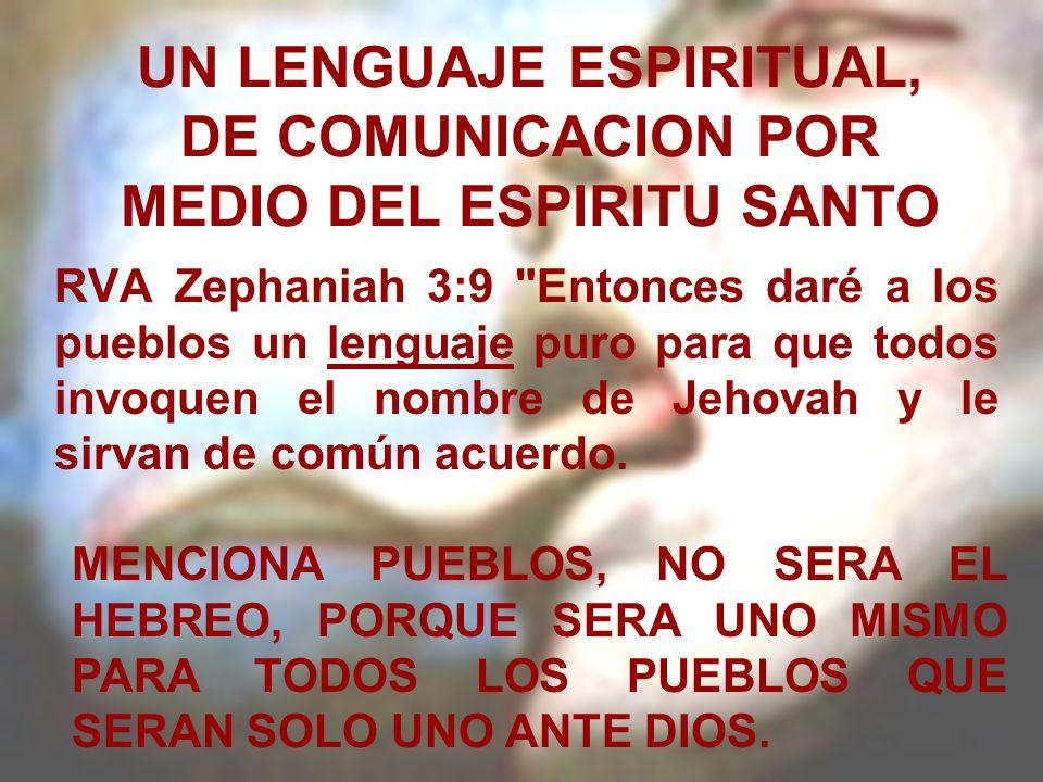 UN LENGUAJE ESPIRITUAL, DE COMUNICACION POR MEDIO DEL ESPIRITU SANTO RVA Zephaniah 3:9