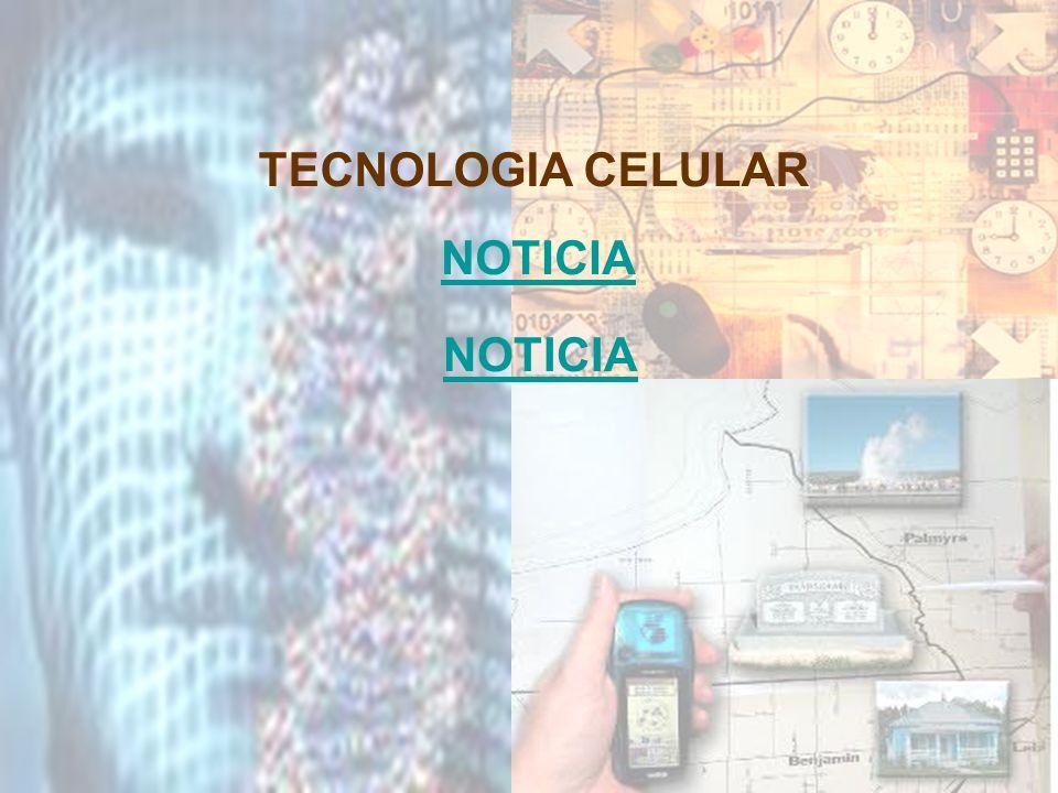 TECNOLOGIA CELULAR NOTICIA