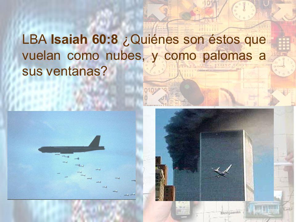 LBA Isaiah 60:8 ¿Quiénes son éstos que vuelan como nubes, y como palomas a sus ventanas?