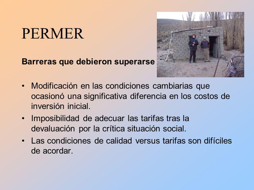 PERMER Barreras que debieron superarse Modificación en las condiciones cambiarias que ocasionó una significativa diferencia en los costos de inversión inicial.