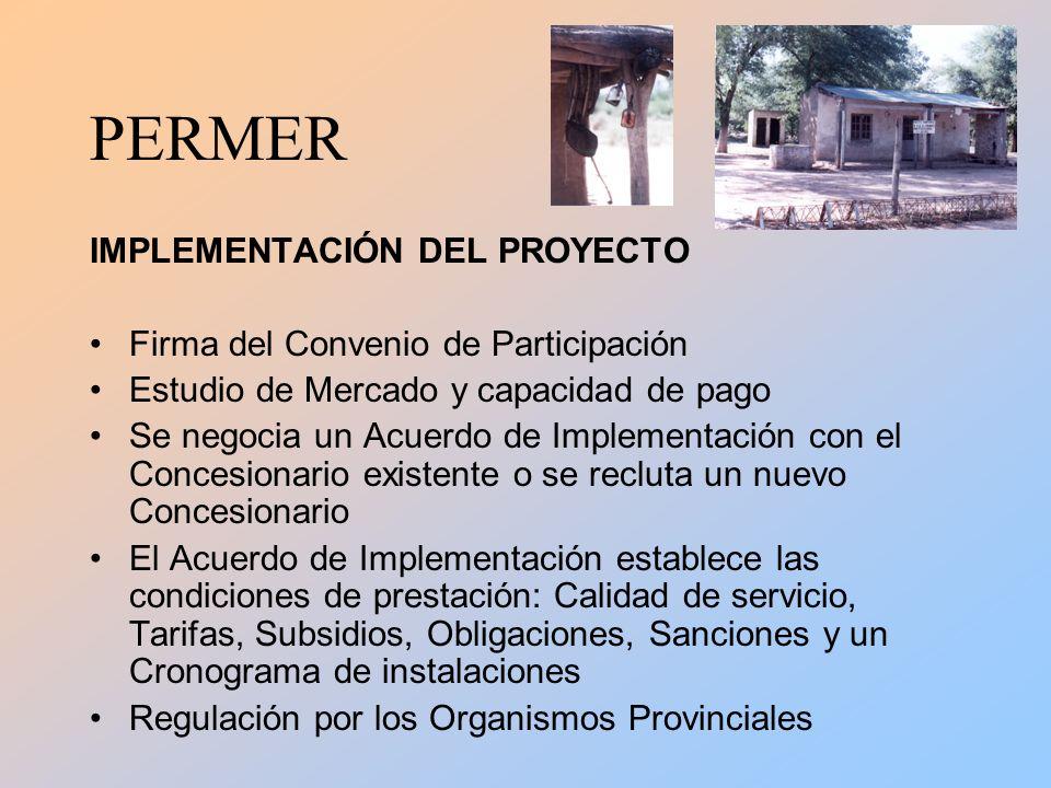PERMER Inicio del Proyecto: 2000 Financiación: Convenio Original y adendas (1999-2008) –Préstamo BIRF: U$S 30.000.000 –Donación GEF: U$S 10.000.000 –Aporte local: U$S 11.400.000 Financiamiento Adicional (2008) –Préstamo BIRF: U$S 50.000.000 –Aporte local: U$S 5.000.000 Finalización: –Préstamo BIRF:Noviembre de 2011 –Donación GEF: Diciembre de 2009
