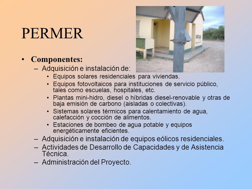 PERMER Componentes: –Adquisición e instalación de: Equipos solares residenciales para viviendas.
