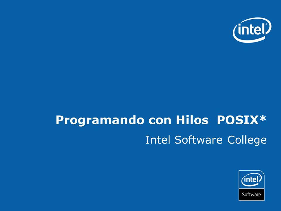 Programando con Hilos POSIX* Intel Software College