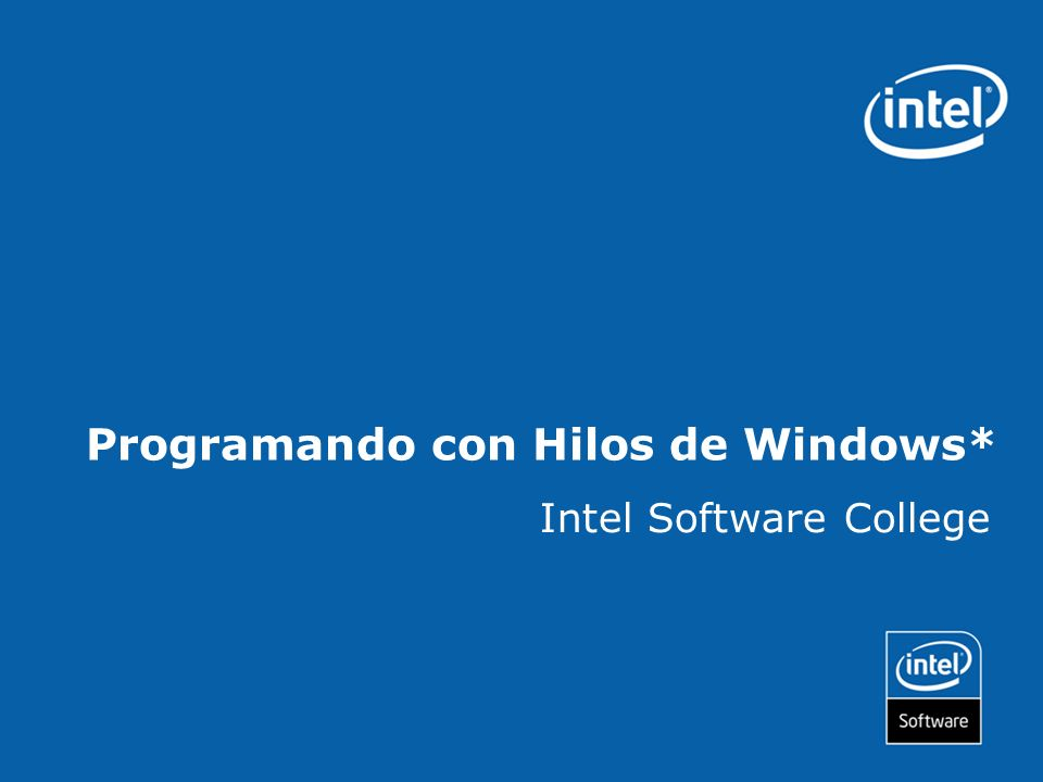 Programando con Hilos de Windows* Intel Software College