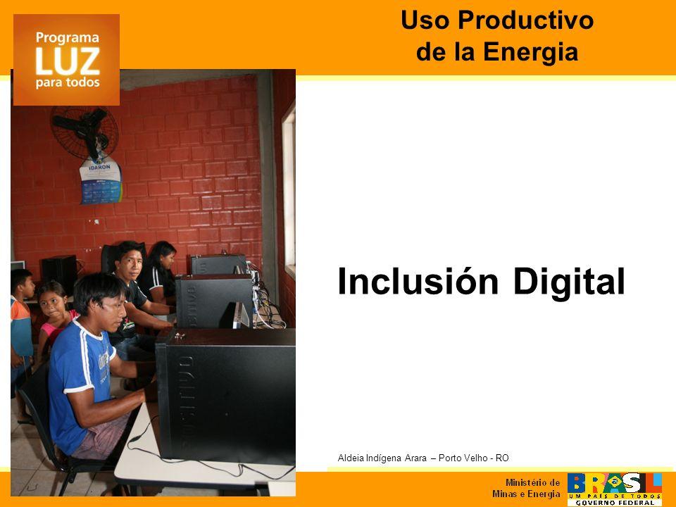 Inclusión Digital Aldeia Indígena Arara – Porto Velho - RO Uso Productivo de la Energia