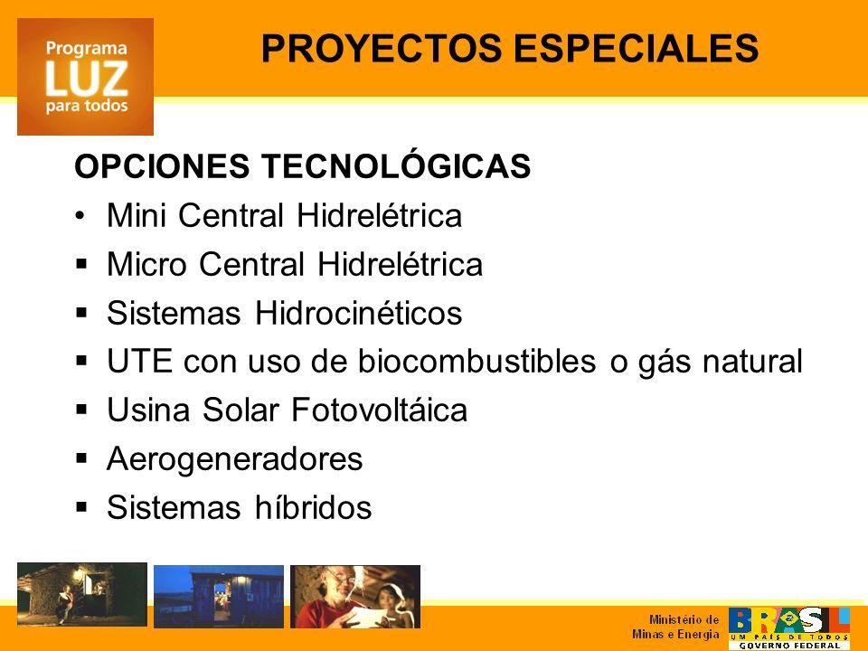OPCIONES TECNOLÓGICAS Mini Central Hidrelétrica Micro Central Hidrelétrica Sistemas Hidrocinéticos UTE con uso de biocombustibles o gás natural Usina Solar Fotovoltáica Aerogeneradores Sistemas híbridos PROYECTOS ESPECIALES