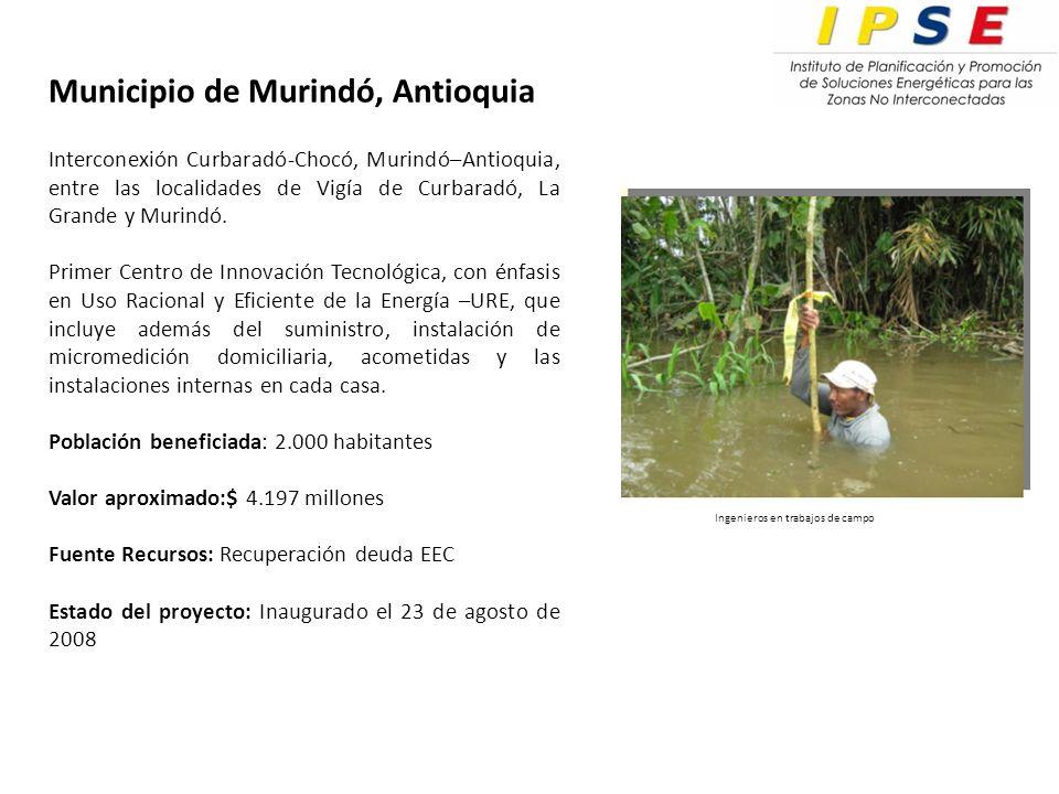 Municipio de Murindó, Antioquia Interconexión Curbaradó-Chocó, Murindó–Antioquia, entre las localidades de Vigía de Curbaradó, La Grande y Murindó.