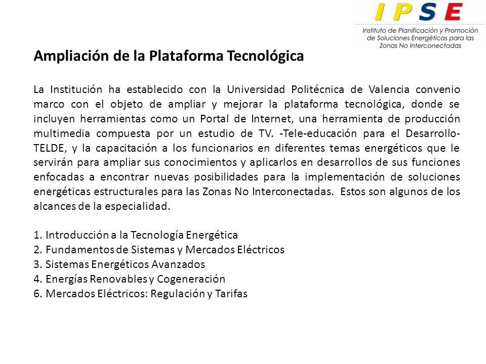 La Institución ha establecido con la Universidad Politécnica de Valencia convenio marco con el objeto de ampliar y mejorar la plataforma tecnológica, donde se incluyen herramientas como un Portal de Internet, una herramienta de producción multimedia compuesta por un estudio de TV.