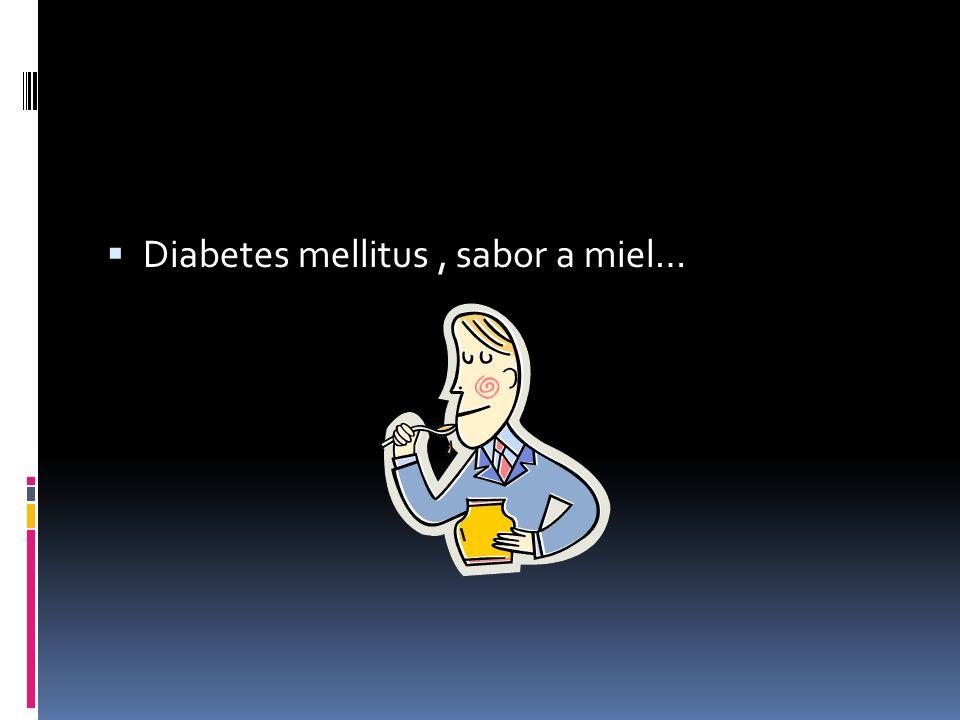 Diabetes mellitus, sabor a miel…