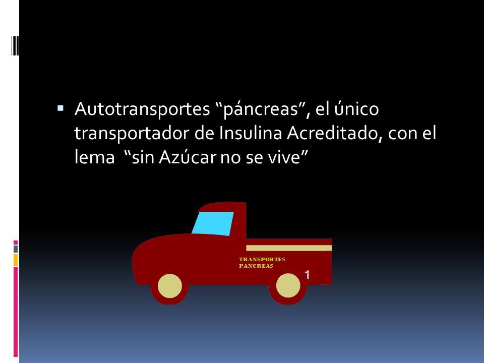 Autotransportes páncreas, el único transportador de Insulina Acreditado, con el lema sin Azúcar no se vive TRANSPORTES PANCREAS 1
