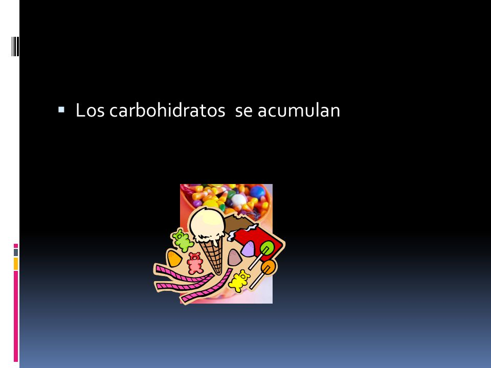 Los carbohidratos se acumulan