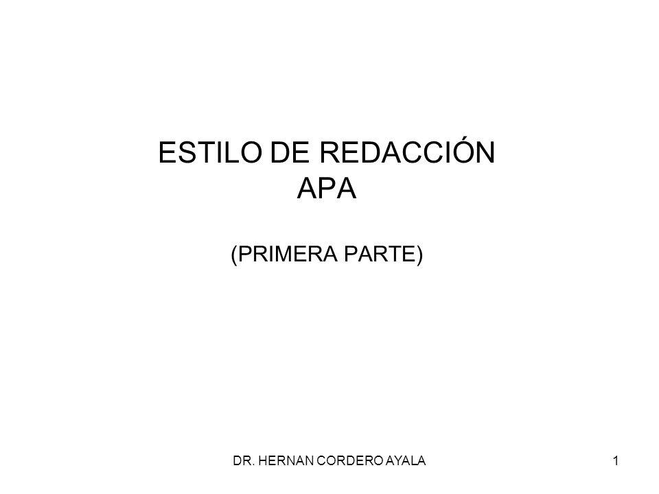 DR. HERNAN CORDERO AYALA1 ESTILO DE REDACCIÓN APA (PRIMERA PARTE)