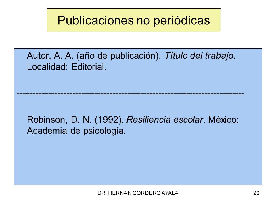 DR.HERNAN CORDERO AYALA20 Publicaciones no periódicas Autor, A.