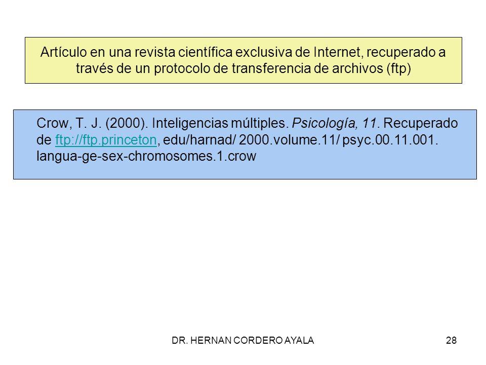 DR. HERNAN CORDERO AYALA28 Artículo en una revista científica exclusiva de Internet, recuperado a través de un protocolo de transferencia de archivos