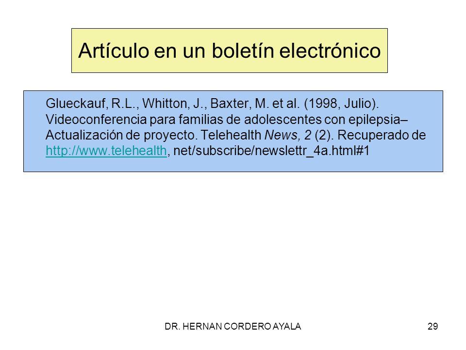 DR. HERNAN CORDERO AYALA29 Artículo en un boletín electrónico Glueckauf, R.L., Whitton, J., Baxter, M. et al. (1998, Julio). Videoconferencia para fam