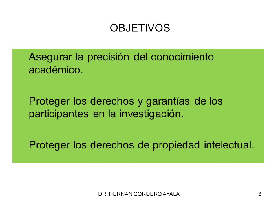 OBJETIVOS Asegurar la precisión del conocimiento académico.