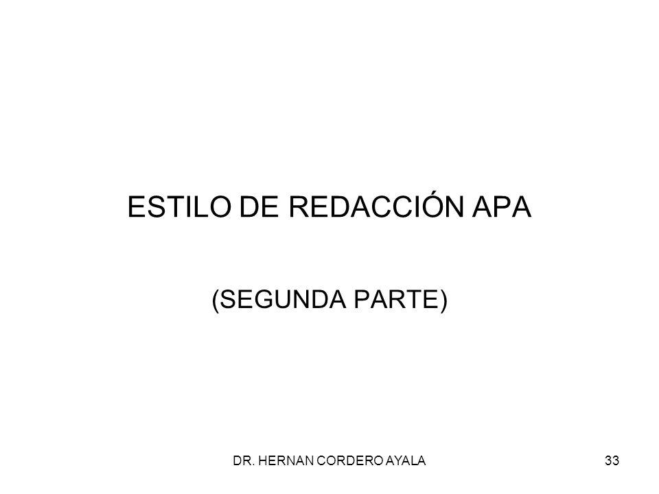 ESTILO DE REDACCIÓN APA (SEGUNDA PARTE) DR. HERNAN CORDERO AYALA33