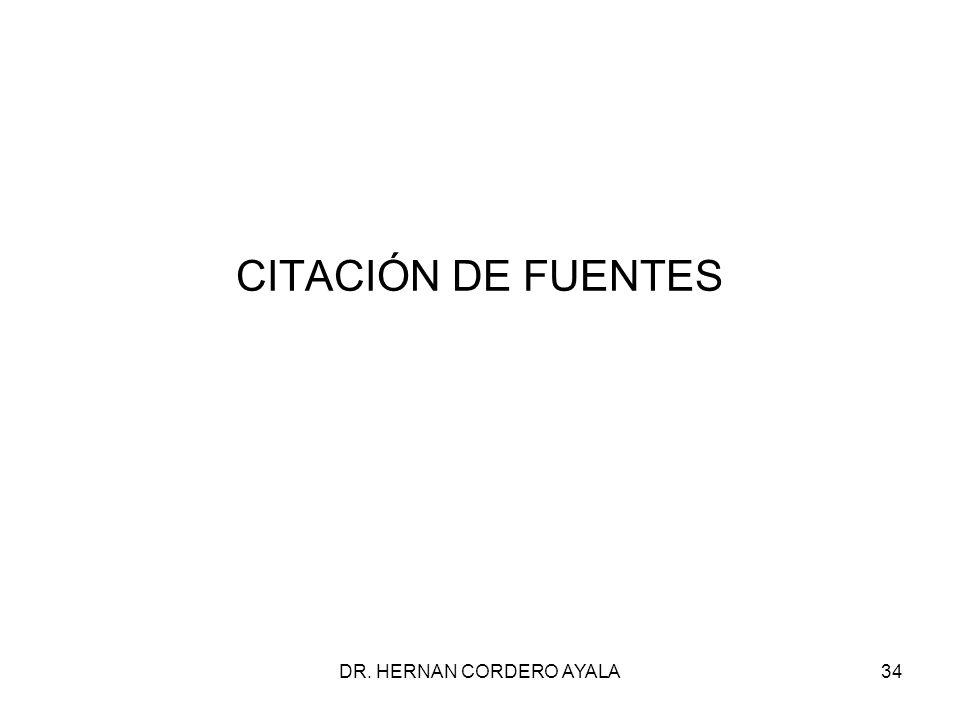 DR. HERNAN CORDERO AYALA34 CITACIÓN DE FUENTES