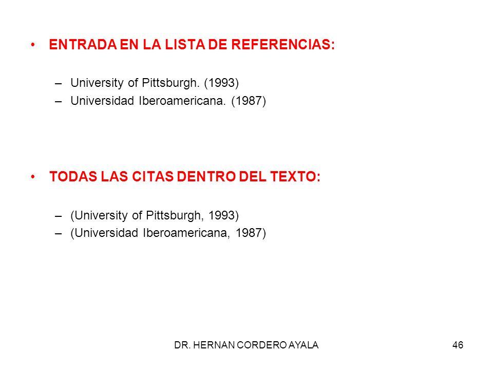 DR.HERNAN CORDERO AYALA46 ENTRADA EN LA LISTA DE REFERENCIAS: –University of Pittsburgh.