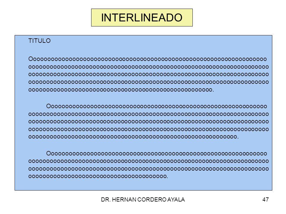DR. HERNAN CORDERO AYALA47 INTERLINEADO TITULO Ooooooooooooooooooooooooooooooooooooooooooooooooooooooooooooooooooo ooooooooooooooooooooooooooooooooooo
