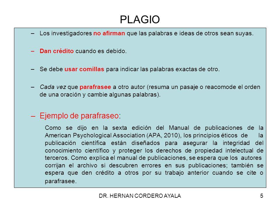 PLAGIO –Los investigadores no afirman que las palabras e ideas de otros sean suyas.
