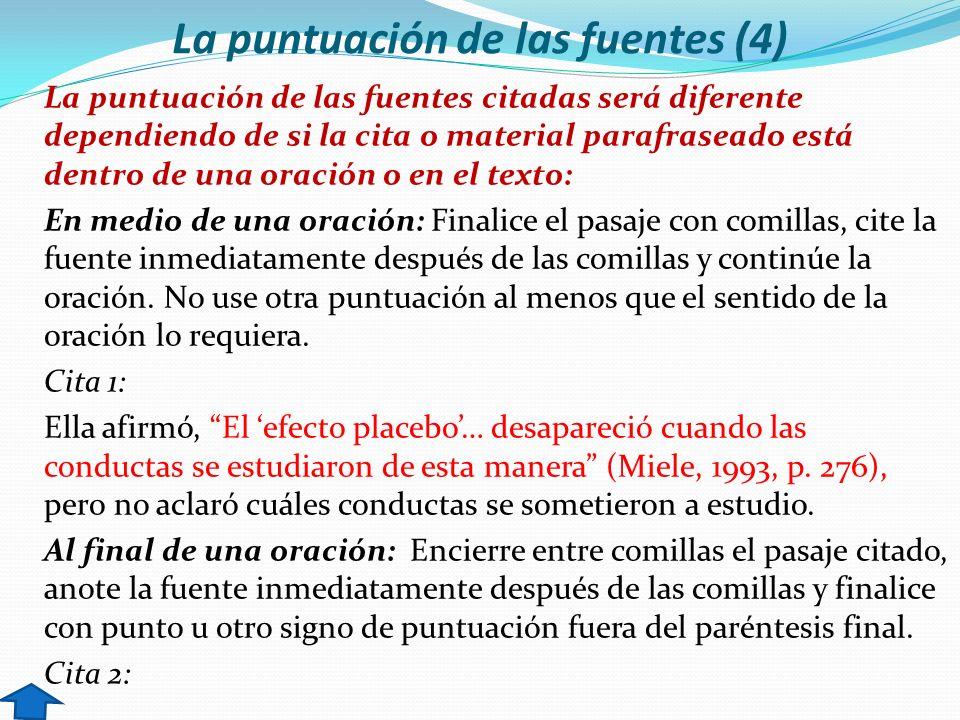 La puntuación de las fuentes (4) La puntuación de las fuentes citadas será diferente dependiendo de si la cita o material parafraseado está dentro de