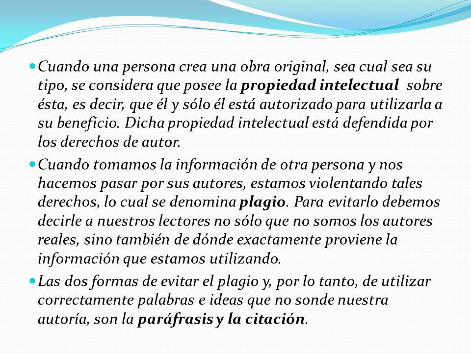 FORMAS DE CITAR Cita indirecta o paráfrasis: Cita indirecta o paráfrasis: Reproducir la idea de un autor expresándola en nuestras propias palabras.