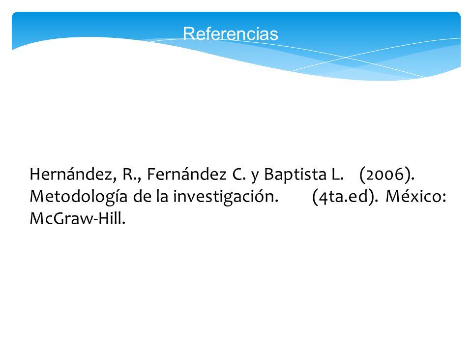 Referencias Hernández, R., Fernández C. y Baptista L. (2006). Metodología de la investigación. (4ta.ed). México: McGraw-Hill. 30
